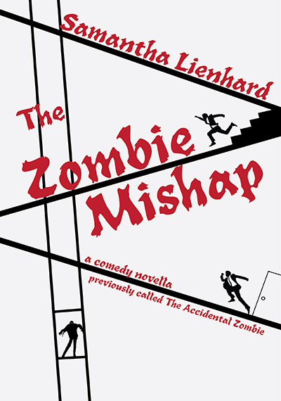 A comedic horror novella previously called The Accidental Zombie. Written by Samantha Lienhard. Available at Barnes & Noble, Amazon, and wherever books are sold.
