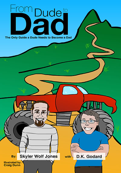 The only guide a Dude needs to become a Dad. Written by guys with guys in mind. Available at Barnes & Noble, Amazon, and wherever books are sold.